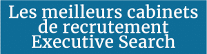 Meilleurs Cabinets 2021 Executive Search